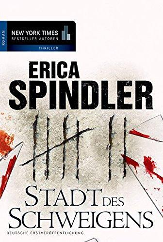 Stadt des Schweigens (New York Times Bestseller Autoren: Thriller/Krimi) - Spindler, Erica