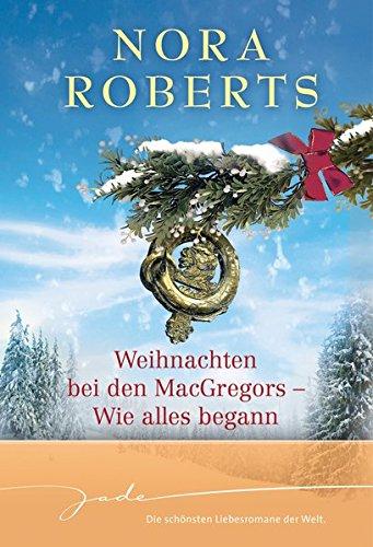 Weihnachten bei den MacGregors - Wie alles: Nora Roberts