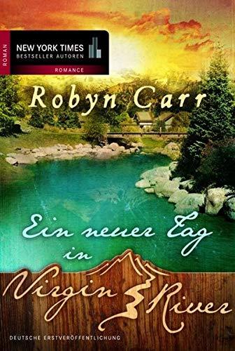Ein neuer Tag in Virgin River (3899419804) by Robyn Carr