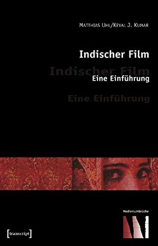 Indischer Film. Eine Einführung von Matthias Uhl: Matthias Uhl und