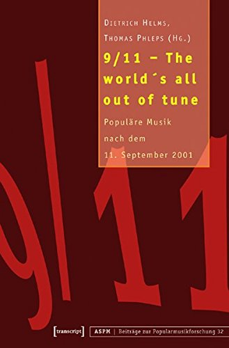9783899422566: 9/11 - The world's all out of tune: Popul�re Musik nach dem 11. September 2001