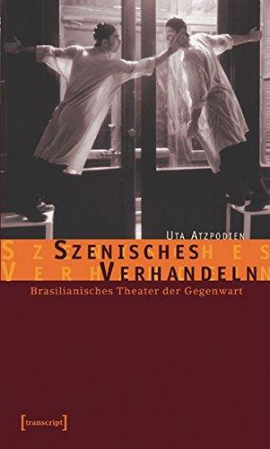 9783899423389: Szenisches Verhandeln: Brasilianisches Theater der Gegenwart