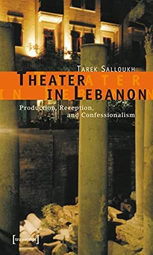 9783899423877: Theater in Lebanon: Production, Reception and Confessionalism (Theatre Studies)