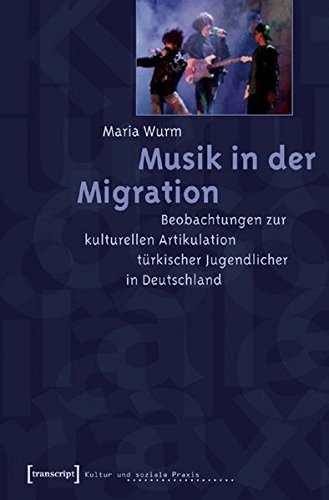 9783899425116: Musik in der Migration: Beobachtungen zur kulturellen Artikulation t�rkischer Jugendlicher in Deutschland
