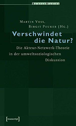 9783899425284: Verschwindet die Natur?: Die Akteur-Netzwerk-Theorie in der umweltsoziologischen Diskussion