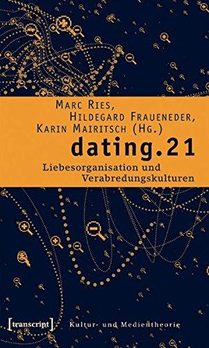 9783899426113: dating.21: Liebesorganisation und Verabredungskulturen