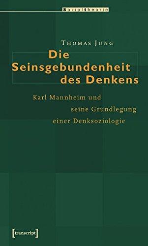 9783899426366: Die Seinsgebundenheit des Denkens: Karl Mannheim und die Grundlegung einer Denksoziologie