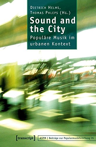 9783899427967: Sound and the City: Populäre Musik im urbanen Kontext