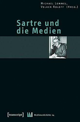 Sartre und die Medien - Michael Lommel