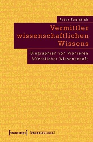 Vermittler wissenschaftlichen Wissens: Faulstich, Peter