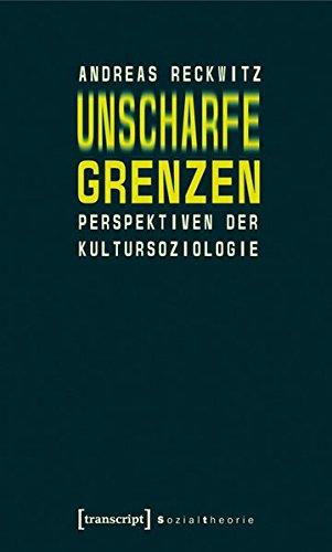 9783899429176: Unscharfe Grenzen: Perspektiven der Kultursoziologie