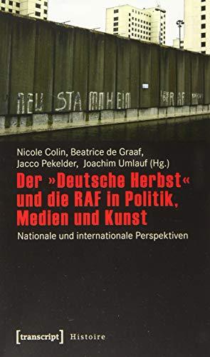"""Der """"Deutsche Herbst"""" und die RAF in: Nicole Colin, Beatrice"""
