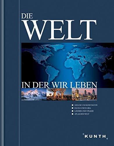 9783899443554: Die Welt in der wir leben: Der blaue Planet Ozeane und Kontinente / Der grüne Planet Fauna und Flora / Länder und Völker / Atlas de Welt