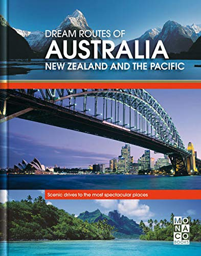 9783899445343: Dream Routes of Australia New Zealand and The Pacific: Scenic Drives to the Most Spectacular Places