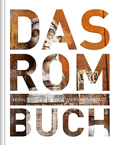 Das Rom Buch: Highlights einer faszinierenden Stadt (Hardback)
