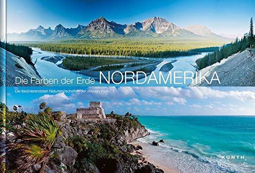KUNTH Bildband Die Farben der Erde - Nordamerika