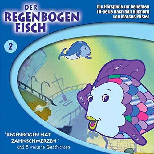 9783899456615: Der Regenbogenfisch 2. CD: Regenbogen hat Zahnschmerzen und 5 weitere Geschichten. Die Hörspiele zur beliebten TV-Serie nach den Büchern von Marcus Pfister
