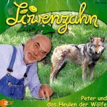 9783899457896: Löwenzahn - CDs: Löwenzahn, Audio-CDs : Peter und das Heulen der Wölfe, 1 Audio-CD: FOLGE 10