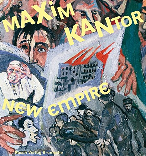 New Empire. Painting from 2001 - 2004.: Kantor, Maxim: