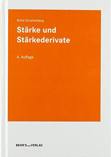 9783899470758: St�rke und St�rkederivate: Das St�rkebuch von Tegge