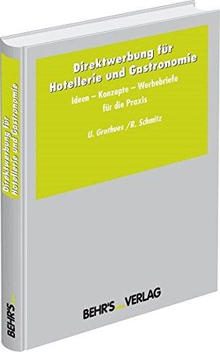 9783899471458: Direktwerbung f�r Hotellerie und Gastronomie: Ideen - Konzepte - Musterbriefe. Mit 88 Musterbriefen