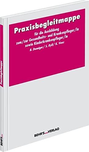 9783899472233: Praxisbegleitmappe für die Ausbildung zum/zur Gesundheits- und (Kinder-) Krankenpfleger/in: Nachweisheft für die praktische Ausbildung (Livre en allemand)