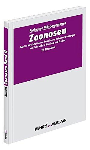 9783899478310: Zoonosen 2: Band II: Virusinfektionen, Parasitosen, Prionenerkrankungen und Giftstoffe in Muscheln und Fischen