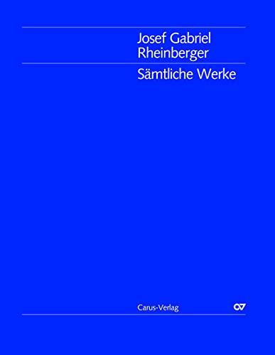 Sämtliche Werke / Josef Gabriel Rheinberger: Messe in C op. 169: Gesamtausgabe Band 5: ...