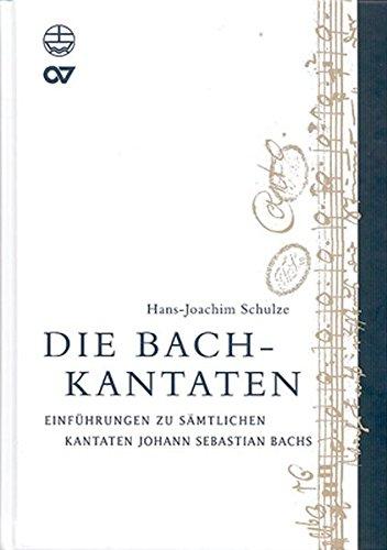 Die Bach-Kantaten: Einführungen zu sämtlichen Kantaten Johann Sebastian Bachs (Paperback): Hans J ...