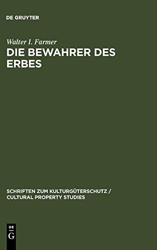 9783899490107: Die Bewahrer des Erbes (Schriften Zum Kulturga1/4terschutz / Cultural Property Studi) (German Edition)