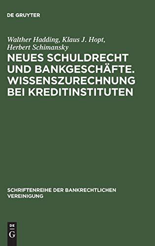 9783899490459: Neues Schuldrecht Und Bankgeschafte: Wissenszurechnung Bei Kreditinstituten Bankrechtstag 2002