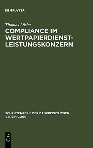 Compliance Im Wertpapierdienstleistungskonzern (Schriftenreihe Der Bankrechtlichen Vereinigung) (...