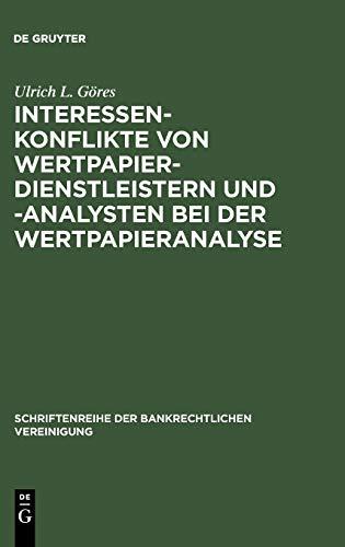 9783899491388: Interessenkonflikte von Wertpapierdienstleistern und -analysten bei der Wertpapieranalyse: Eine Darstellung und Würdigung der gesetzlichen und ... Der Bankrechtlichen Vereinigung)