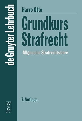 Grundkurs Strafrecht - Allgemeine Strafrechtslehre (Paperback): Harro Otto