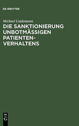 9783899491456: Die Sanktionierung unbotmäßigen Patientenverhaltens (German Edition)