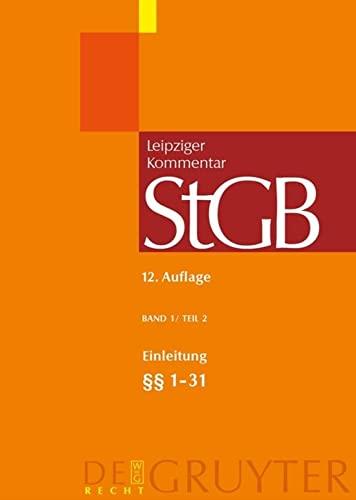9783899492316: Einleitung; 1-31: Strafgesetzbuch. Leipziger Kommentar: Band 1: Einleitung; Sections 1-31 (Grosskommentare Der Praxis) (German Edition)