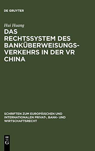 Das Rechtssystem Des Bankuberweisungsverkehrs in Der VR China: Hui Huang