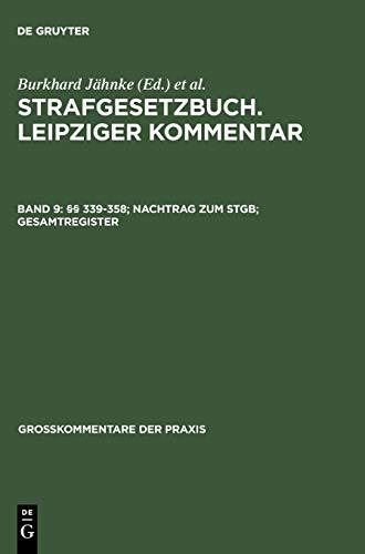 Strafgesetzbuch. Leipziger Kommentar: Strafgesetzbuch, Leipziger Kommentar, Bd.9 : Paragraphen 339-...