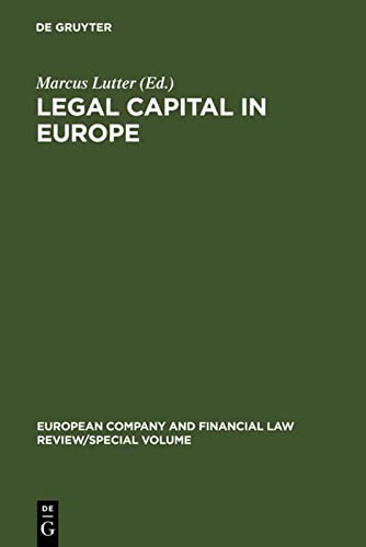 Legal Capital in Europe (European Company and Financial Law Review): Marcus Lutter (Editor)