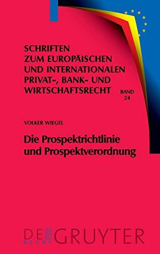 9783899494778: Die Prospektrichtlinie und Prospektverordnung: Eine dogmatische, �konomische und rechtsvergleichende Analyse (Schriften Zum Europaischen Und Internationalen Privat-, Bank)