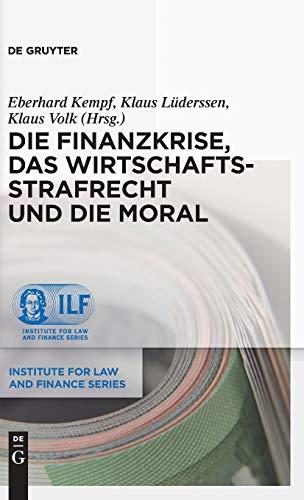 9783899498431: Die Finanzkrise, das Wirtschaftsstrafrecht und die Moral (Institute for Law and Finance) (German Edition)