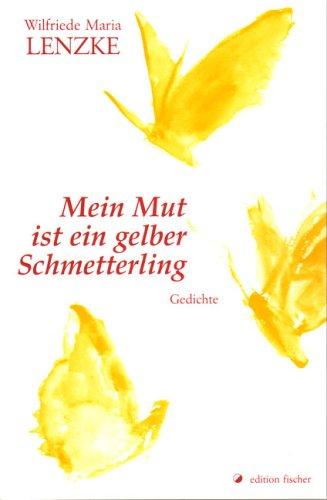 9783899501759: Mein Mut ist ein gelber Schmetterling: Gedichte (Livre en allemand)