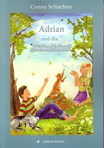 9783899501797: Adrian und die Wei�en Federn. Landleben mit vielen Abenteuern