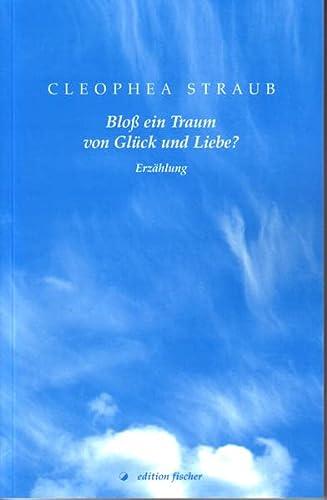 9783899502145: Bloss ein Traum von Glück und Liebe?: Erzählung (Livre en allemand)