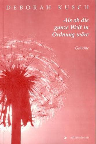 9783899502763: Als ob die ganze Welt in Ordnung wäre: Gedichte (Livre en allemand)