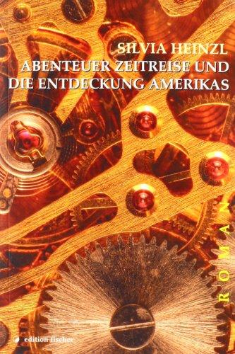 9783899504699: Abenteuer Zeitreise und die Entdeckung Amerikas: Roman