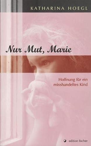 Nur Mut, Marie Hoffnung für ein misshandeltes Kind - Katharina, Hoegl