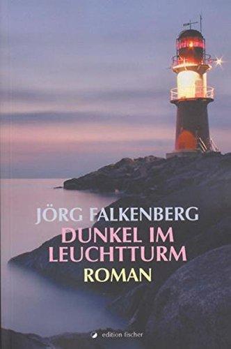 Dunkel im Leuchtturm - Jörg Falkenberg