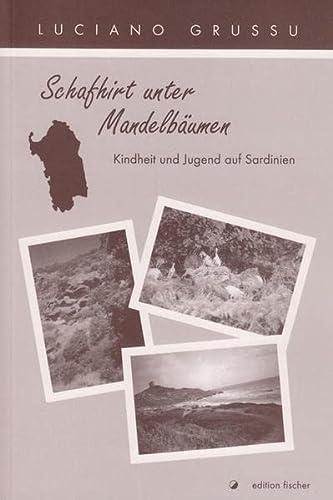 9783899506594: Schafhirt unter Mandelb�umen: Kindheit und Jugend auf Sardinien