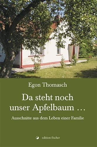 9783899508338: Da steht noch unser Apfelbaum ...: Ausschnitte aus dem Leben einer Familie
